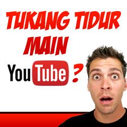 Tukang Tidur Main Youtube 250x250
