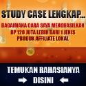 Study Case 120 Juta Lebih Dari Affiliate Lokal 125x125