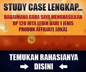 Study Case 120 Juta Lebih Dari Affiliate Lokal 300x250