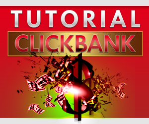 Tutorial Affiliate Click Bank (The Series) 300x250